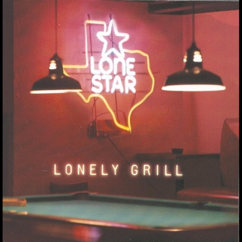 Lonestar - Lonely Grill