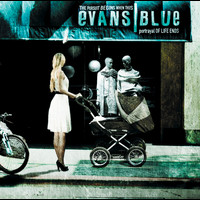 Evans Blue - The Pursuit Begins When This Portrayal Of Life Ends