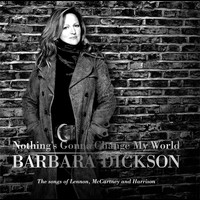 Barbara Dickson - Nothing's Gonna Change My World