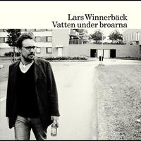 Lars Winnerbäck - Vatten under broarna