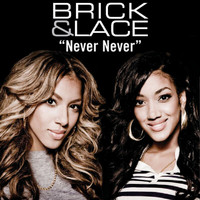 Brick & Lace - Never Never