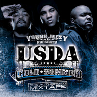 "USDA - Young Jeezy Presents U.S.D.A.: ""Cold Summer"" The Authorized Mixtape"