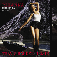 Rihanna - Umbrella (Travis Barker Remix)
