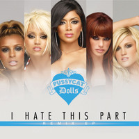 The Pussycat Dolls - I Hate This Part (Remixes)