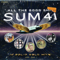 Sum 41 - All The Good Sh**. 14 Solid Gold Hits (2000-2008)