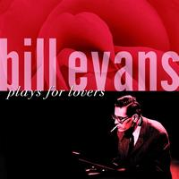 Bill Evans - Plays For Lovers