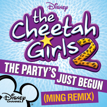 The Cheetah Girls - The Party's Just Begun (Ming Remix)