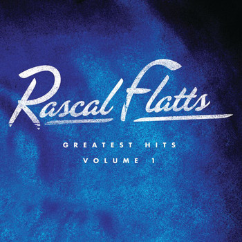 Rascal Flatts - Greatest Hits Volume 1