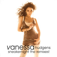 Vanessa Hudgens - Sneakernight the remixes!