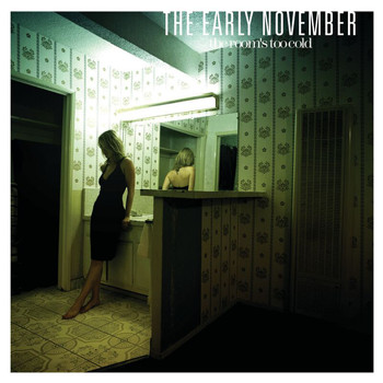 The Early November - The Room's Too Cold