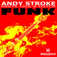 Andy Stroke meets Tale & Dutch - Funk