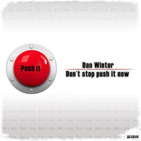Dan Winter - Don't Stop Push It Now