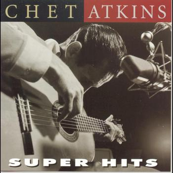 Chet Atkins - Super Hits