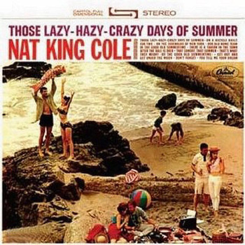 Nat King Cole - Those Lazy Hazy Crazy Days Of Summer
