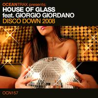 House of Glass feat. Giorgio Giordano - Disco Down 2008