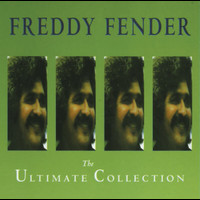 Freddy Fender - The Ultimate Collection