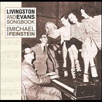 Michael Feinstein - Livingston And Evans Songbook Featuring Michael Feinstein