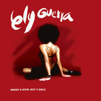 Ely Guerra - Sweet & Sour - Hot & Spicy