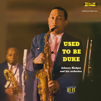 Johnny Hodges - Used To Be Duke