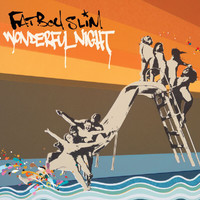 Fatboy Slim - Wonderful Night (Explicit)