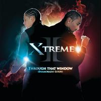 Xtreme - Through That Window (Enamorado Estoy)