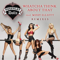The Pussycat Dolls / Missy Elliott - Whatcha Think About That (Remixes)