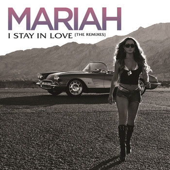 Mariah Carey - I Stay In Love (Remixes)
