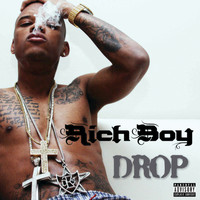 Rich Boy - Drop (Explicit Version)