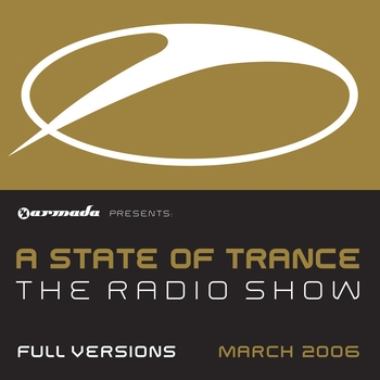 Various Artists - A State Of Trance The Radio Show - Full Versions March 2006
