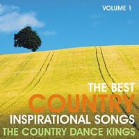 Country Dance Kings - The Best Country Inspirational Songs, Volume 1