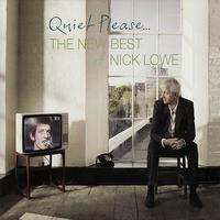 Nick Lowe - Quiet Please... The New Best Of Nick Lowe