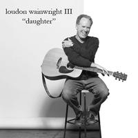 Loudon Wainwright III - Daughter