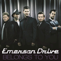 Emerson Drive - Belongs To You