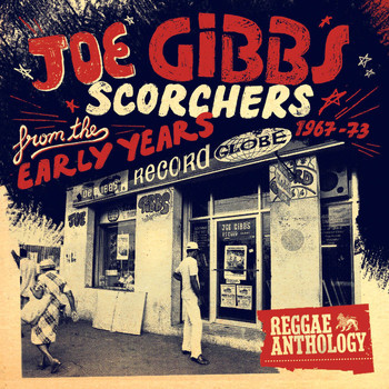 Various Artists - Reggae Anthology - Joe Gibbs: Scorchers From The Early Years [1967-73]