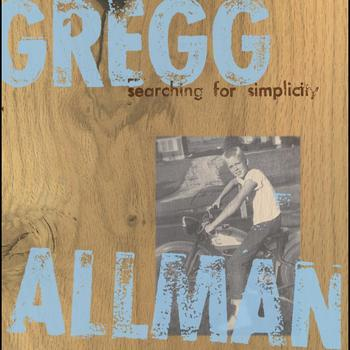 Gregg Allman - Searching For Simplicity