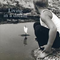 One More Time - Living In A Dream