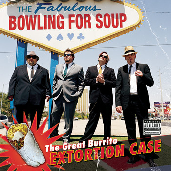 Bowling For Soup - The Great Burrito Extortion Case (Explicit)