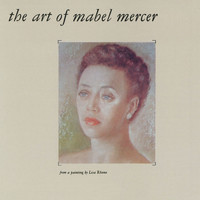 Mabel Mercer - The Art Of Mabel Mercer