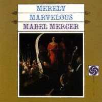 Mabel Mercer - Merely Marvelous With The Jimmy Lyon Trio
