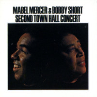 Mabel Mercer - Mercer & Short: Second Town Hall (Live)