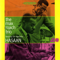Max Roach - The Max Roach Trio, Featuring The Legendary Hasaan Ibn Ali