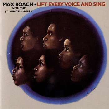 Max Roach - Lift Every Voice And Sing