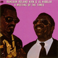 Rahsaan Roland Kirk - A Meeting Of The Times