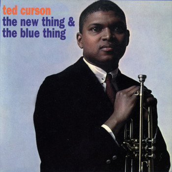 Ted Curson - The New Thing & The Blue Thing