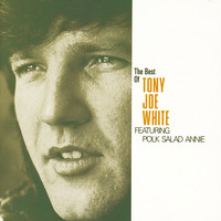 "Tony Joe White - The Best Of Tony Joe White featuring ""Polk Salad Annie"""