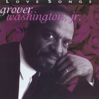 Grover Washington Jr. - Love Songs