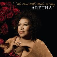 Aretha Franklin - The Lord Will Make A Way (digital single)