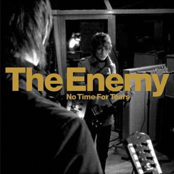 The Enemy - No Time For Tears