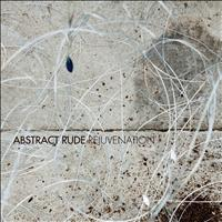 Abstract Rude - Rejuvenation (Explicit)