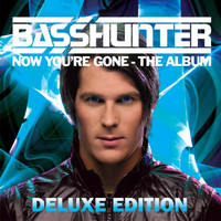 Basshunter - Now You're Gone [Deluxe Edition]